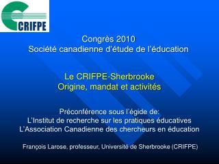 François Larose, professeur, Université de Sherbrooke  (CRIFPE)