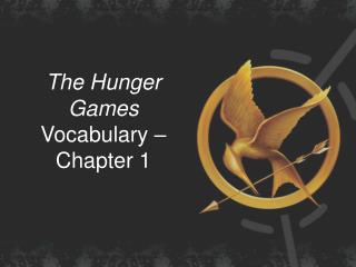 The Hunger Games  Vocabulary – Chapter 1