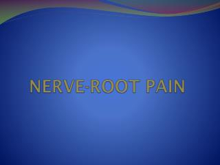 NERVE-ROOT PAIN