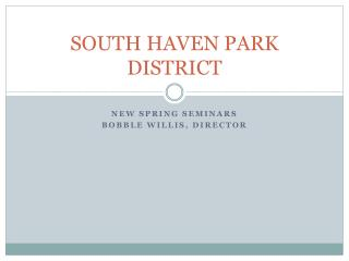 SOUTH HAVEN PARK DISTRICT