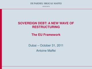 SOVEREIGN DEBT: A NEW WAVE OF RESTRUCTURING The EU Framework