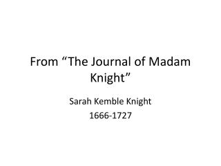 "From ""The Journal of Madam Knight"""