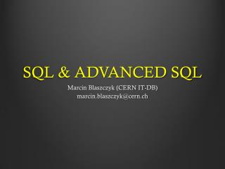 SQL & ADVANCED SQL