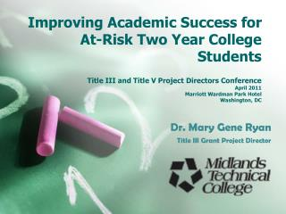 Dr. Mary Gene Ryan Title III Grant Project Director
