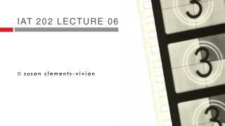 Iat  202 lecture 06