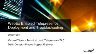 WebEx Enabled  Telepresence  Deployment and Troubleshooting