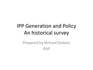 IPP Generation and Policy An historical survey