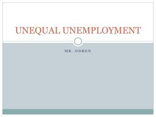 UNEQUAL UNEMPLOYMENT