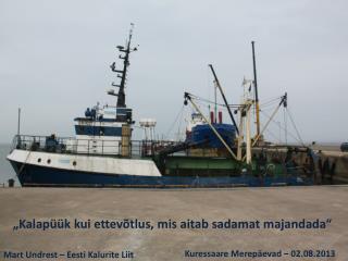 """""""Kalapüük kui ettevõtlus, mis aitab sadamat majandada"""""""