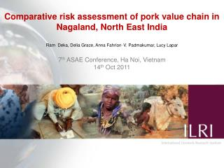 Comparative risk assessment of pork value chain in Nagaland, North East  India