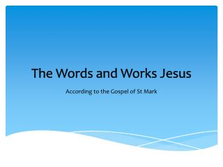 The Words and Works Jesus