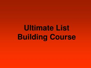Ultimate List Building Course