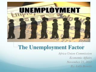 The Unemployment Factor
