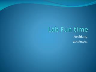 Lab Fun time