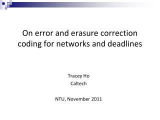 On error and erasure correction coding for networks and deadlines