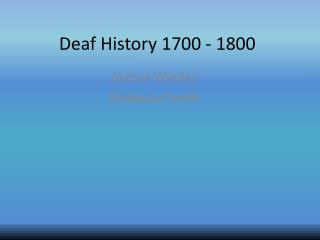 Deaf History 1700 - 1800