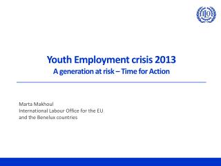 Youth Employment crisis 2013 A generation at risk – Time for Action
