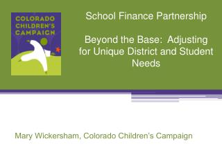 School Finance Partnership Beyond the Base:  Adjusting for Unique District and Student Needs