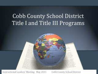 Cobb County School District Title I and Title III Programs