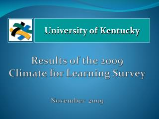 Results of the 2009  Climate for Learning Survey November  2009