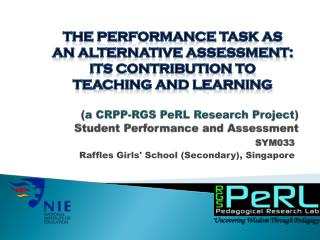 ( a CRPP-RGS  PeRL  Research Project ) Student Performance and Assessment