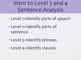Intro to Level 3 and 4 Sentence Analysis