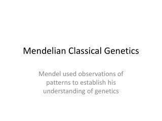 Mendelian  Classical Genetics