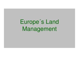 Europe�s Land Management
