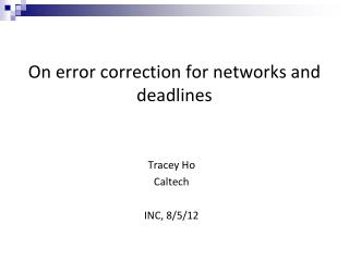 On error correction for networks and deadlines