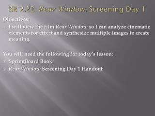 SB 2.22.  Rear Window . Screening Day 1