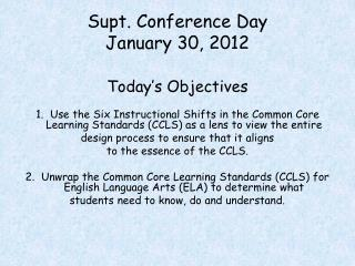 Supt. Conference Day January 30, 2012 Today's Objectives
