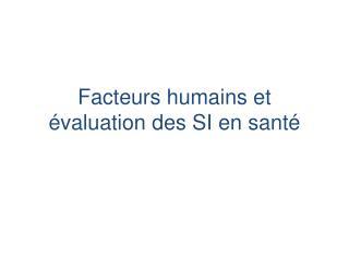 Facteurs humains et  � valuation des SI en sant�