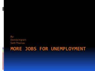 More Jobs for Unemployment