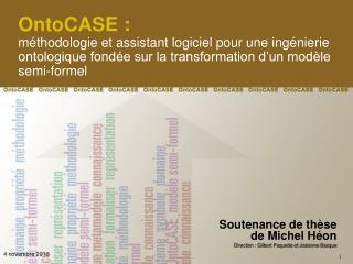 Soutenance de thèse de Michel Héon Direction : Gilbert Paquette et Josianne Basque