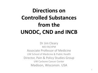 Directions on  Controlled Substances from the  UNODC, CND and INCB