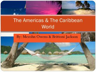 The Americas & The Caribbean World