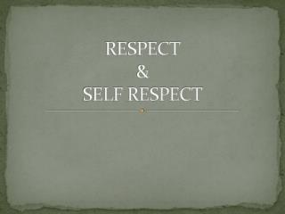 RESPECT &  SELF RESPECT