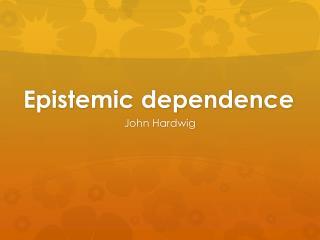 Epistemic dependence