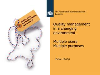 Quality management in a changing environment Multiple users Multiple purposes