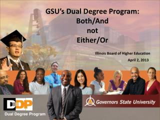 GSU�s Dual Degree Program: Both/And n ot Either/Or