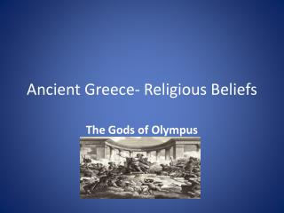 Ancient Greece- Religious Beliefs