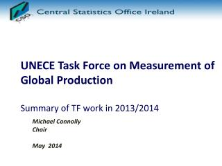 UNECE Task Force on Measurement of Global Production Summary of TF work in 2013/2014