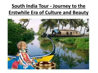 South India Tour - Journey to the Erstwhile Era of Culture a