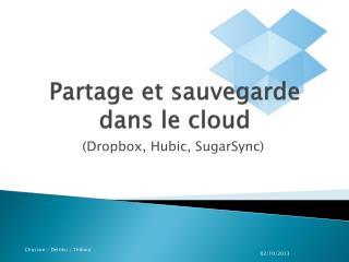 Partage et sauvegarde dans le  cloud