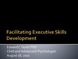 Facilitating Executive Skills Development