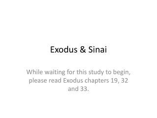 Exodus & Sinai