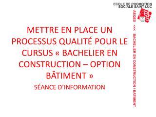 �valuation DE LA  D�marche  QUALITE OBJECTIFS DE LA SEANCE D�INFORMATION :