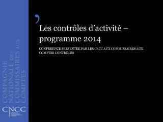Les contrôles d'activité – programme  2014