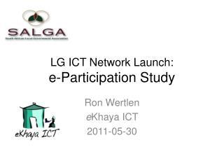 LG ICT Network Launch: e -Participation Study
