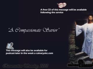 """""""A Compassionate Savior"""""""